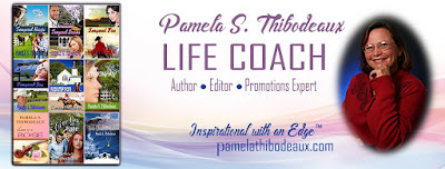 "Pamela S Thibodeaux ~ ""Inspirational with an Edge!"""