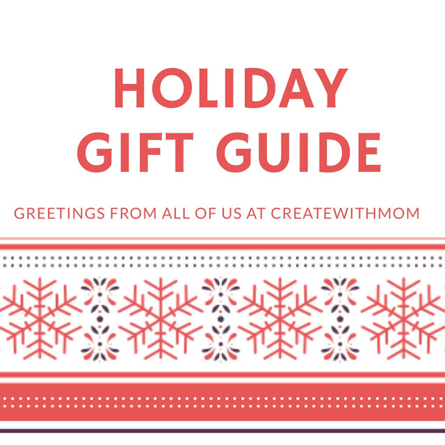 createwithmom holiday gift guide