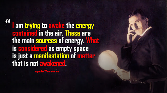 I am trying to awake the energy contained in the air. These are the main sources of energy. What is considered as empty space is just a manifestation of matter that is not awakened.