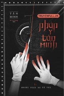 Truyện audio trinh thám, kinh dị: Pháp Y Tần Minh (Phần 1: Người giải mã tử thi)