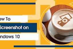 10 Ways How to Screenshot in Windows 10