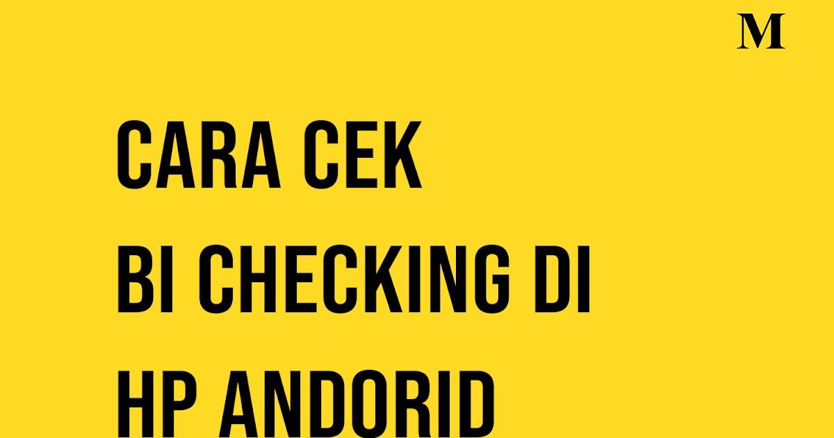 Cara Cek BI Checking di HP Android dengan Mudah - Matangdream