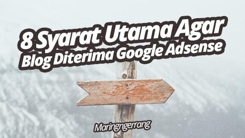 8 Syarat Utama Agar Blog Diterima Google Adsense