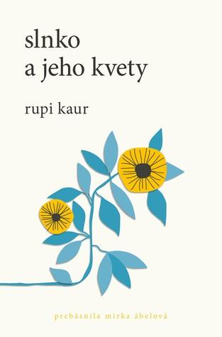 Rupi Kaur ~ Slnko a jeho kvety