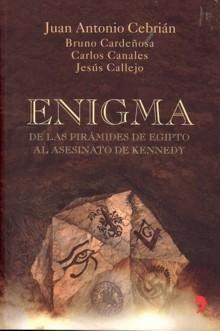 Enigma (De las piramides de Egipto al asesinato de Kenedy) – Juan Antonio Cebrián [ AudioLibro ]