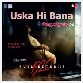 Uska Hi Bana Song Lyrics 1920 Evil Returns [2012]
