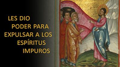 Evangelio según Mateo 10, 1-7: Les dio poder para expulsar a los espíritus impuros