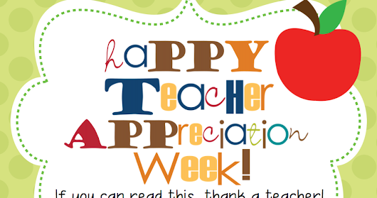 Teacher Appreciation Week Part 5