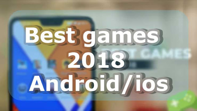The Best Smartphone Games of 2018 | Android Game Download Free | Ios Game Top | Android Gamecube Emulator