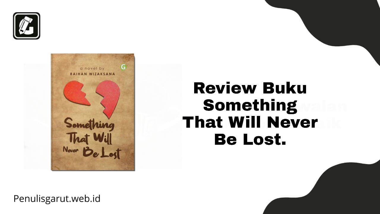 Review Buku Something That Will Never Be Lost