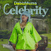 DOWNLOAD MUSIC: Dabiz Muma _ Celebrity(Prod. Wizzyprobeatz