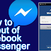 How to Sign Out Of Facebook Messenger
