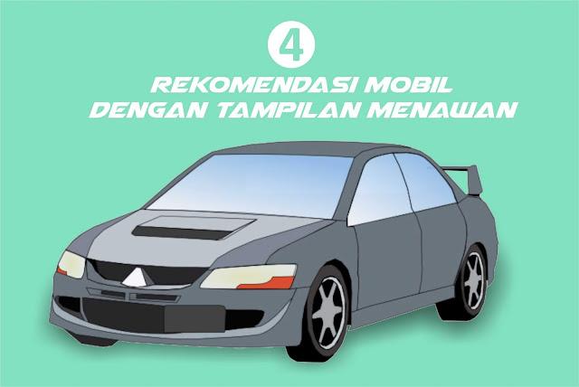 4 Rekomendasi Mobil dengan Tampilan Menawan