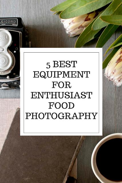 5 Best Equipment For Enthusiast Food Photography / 5 Alat terbaik untuk penggemar Fotografi Makanan - Flavary
