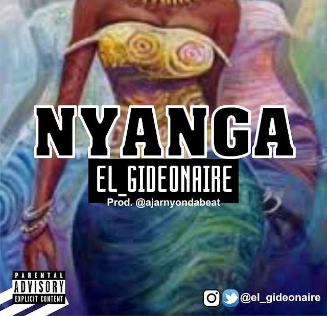 MUSIC: El_Gideonaire - Nyanga  (prod. Ajarnyondabeat)