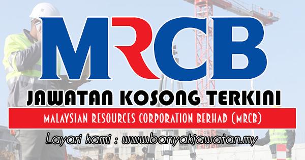 Jawatan Kosong 2018 di Malaysian Resources Corporation Berhad (MRCB)