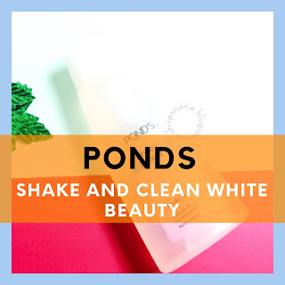 Pond's white beauty shake and clean