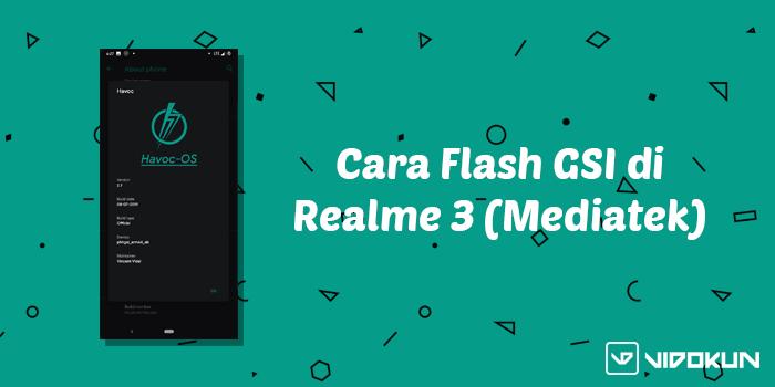 Cara Pasang Custom ROM Treble Untuk Realme 3 (Mediatek P60