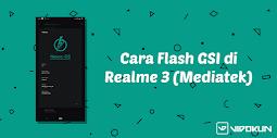 Cara Pasang Custom ROM Treble Untuk Realme 3 (Mediatek P60) GSI