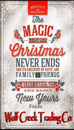 The Magic Of Christmas Never Ends And Its Greatest Gifts Are Family Friends Merry Hy New Years From Wolf Creek Trading Company