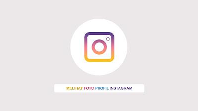 melihat foto profil instagram