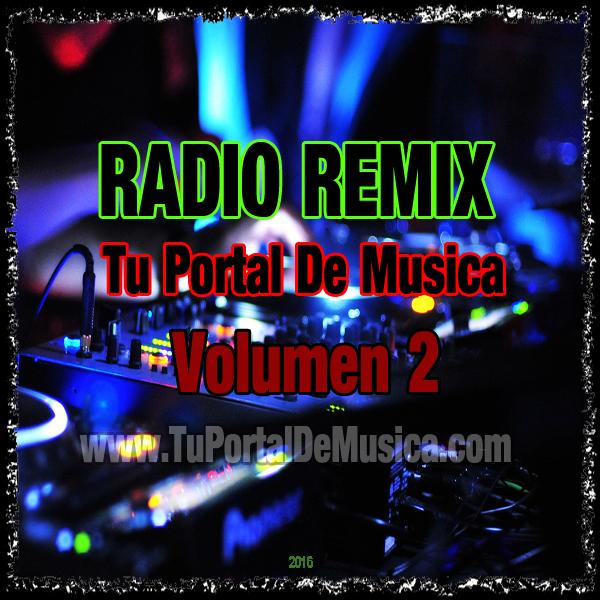 Radio Remix Vol. 2 Tu Portal De Música (2016)