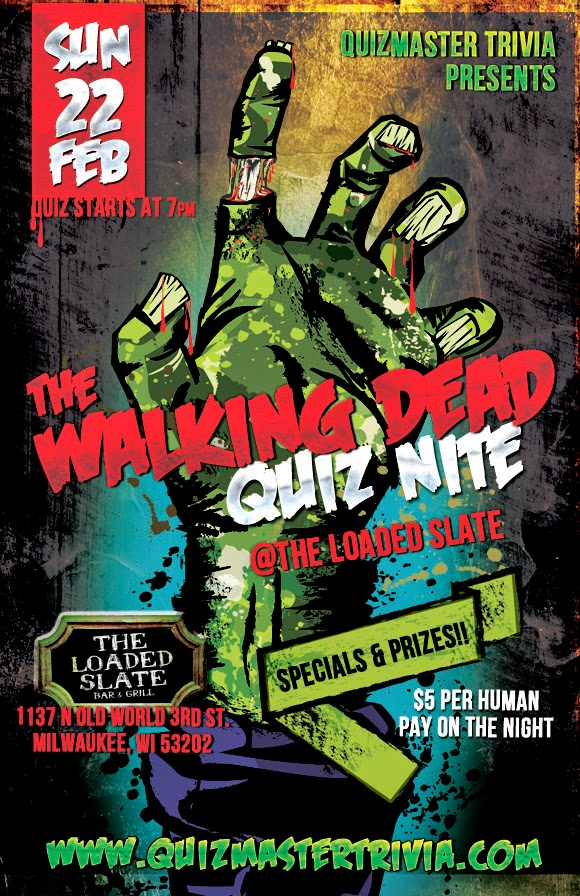 UPDATE: The Walking Dead Quiz is Feb  22nd! Second venue added