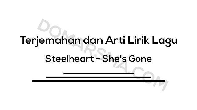 Terjemahan dan Arti Lirik Lagu Steelheart - She's Gone