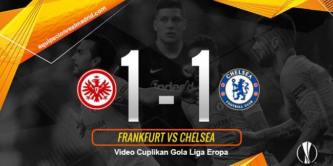 video cuplikan gol liga eropa chelsea vs frankfurt 10 mei 2019