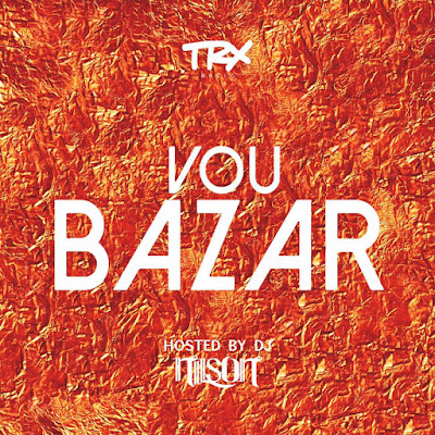 TRX Music - Vou Bazar [ Download Track ]