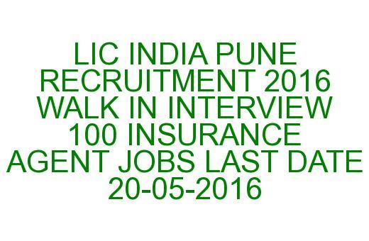 Lic India Pune Recruitment 2016 Walk In Interview 100 Insurance