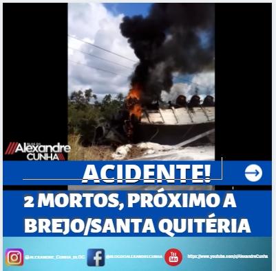 Duas pessoas morreram carbonizados em acidente entre as cidades de Brejo e Santa Quitéria MA