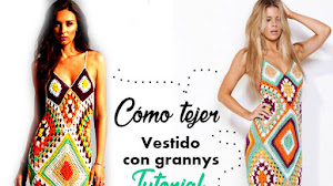 Vestido Crochet con Grannys / Tutorial