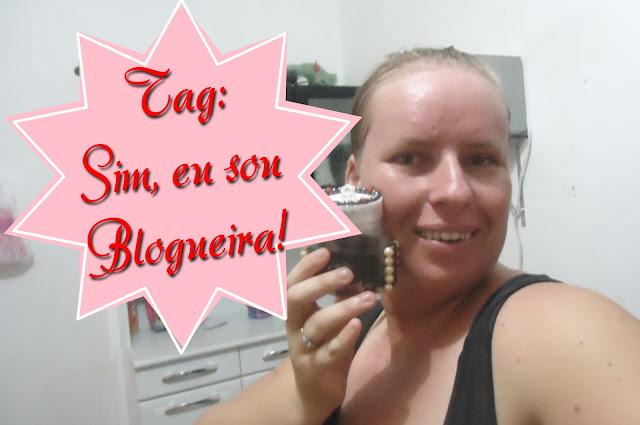 Tag Sim, eu sou Blogueira!