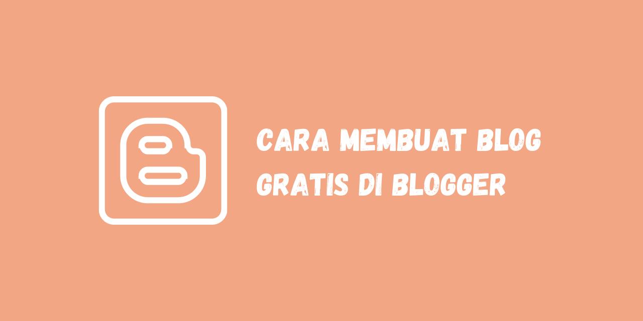 cara membuat blog gratis, cara membuat blog pribadi, cara membuat blog dan menghasilkan uang