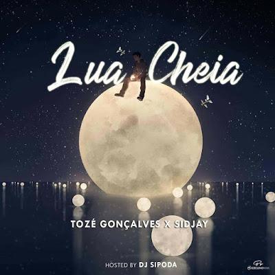 Tozé Gonçalves Feat Sidjay - Lua Cheia (R&B) Download Mp3