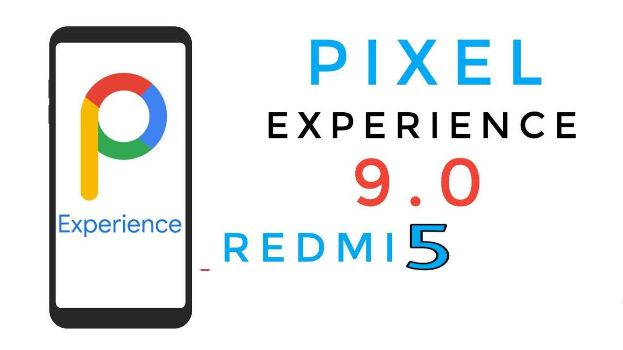 How To Install Pixel Experience ROM on Xiaomi Redmi 5 with