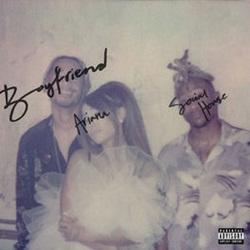 boyfriend – Ariana Grande e Social House Mp3