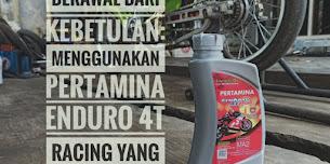 Berawal Dari Kebetulan: Menggunakan Pertamina Enduro 4T Racing Yang Selalu Menjadi Andalan