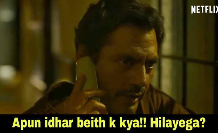Apun idhar baith ke kya hilayega? Ganesh gaitonde sacred games meme template www.cominhindi.com