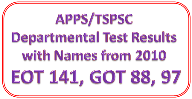 APPSC/TSPSC Departmental Test Results with Names from 2010, EOT-141, GOT-88,97 Download PDF