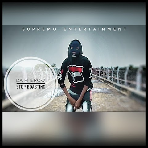 [ Audio ] Da Pherow - Stop Boasting