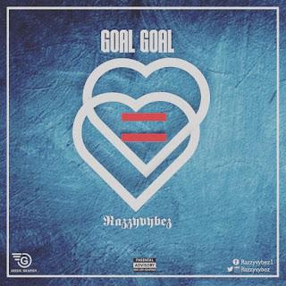 [Music] RazzyVybez—Goal Goal