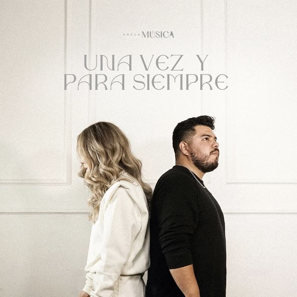 Ancla Música – Una Vez y Para Siempre (Single) 2021 (Exclusivo WC)