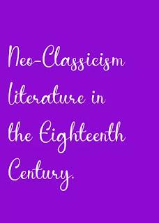 Neo-Classicism Literature in  Eighteenth Century.
