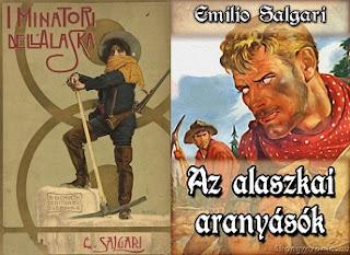 Emilio Salgari Az alaszkai aranyásók könyv