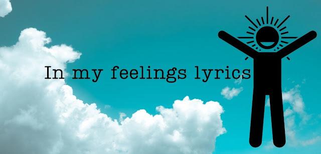 Lyrics-of-in-my-feelings-by-drake-Scorpion