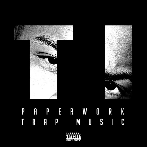 T.I. - Paperwork: Trap Music Cover