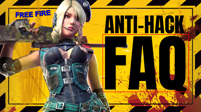 Frequently Asked Questions FAQ Free Fire Update Anti-Hack