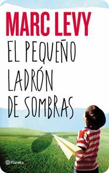 El pequeño ladron de sombras, Marc Levy
